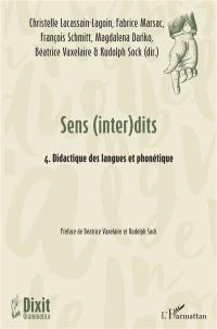 Sens (inter)dits. Volume 4, Didactique des langues et phonétique