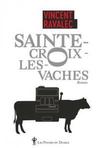 Sainte-Croix-les-Vaches. Vol. 1. Le seigneur des Causses