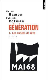 Génération. Volume 1, Les années de rêve