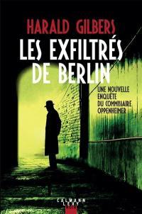 Les exfiltrés de Berlin : une nouvelle enquête du commissaire Oppenheimer