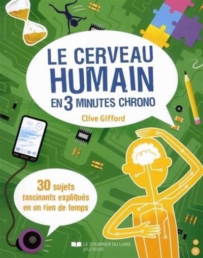 Le cerveau humain en 3 minutes chrono