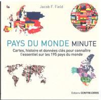 Pays du monde minute : cartes, histoire et données clés pour connaître l'essentiel sur les 195 pays du monde