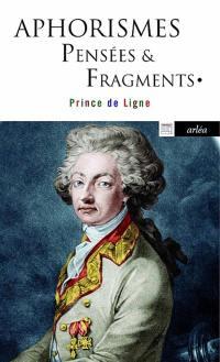 Pensées & fragments : aphorismes
