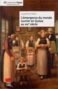 L'émergence du monde ouvrier en Suisse au XIXe siècle