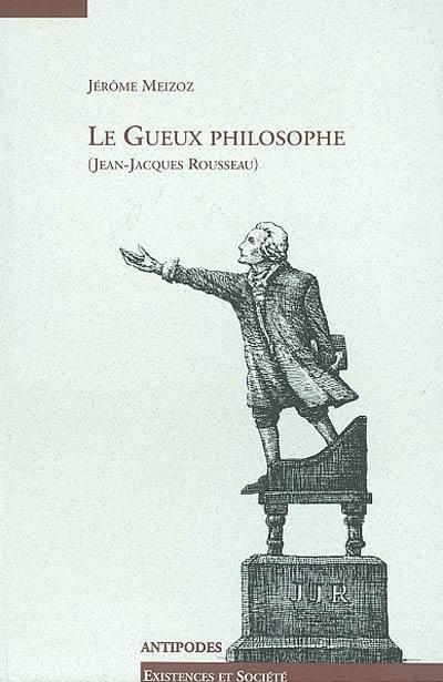 Le gueux philosophe (Jean-Jacques Rousseau)