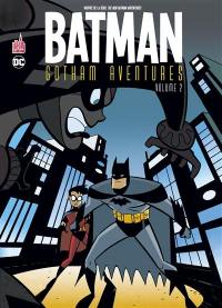 Batman Gotham aventures. Volume 2,