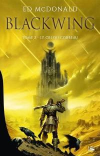 Blackwing. Volume 2, Le cri du corbeau