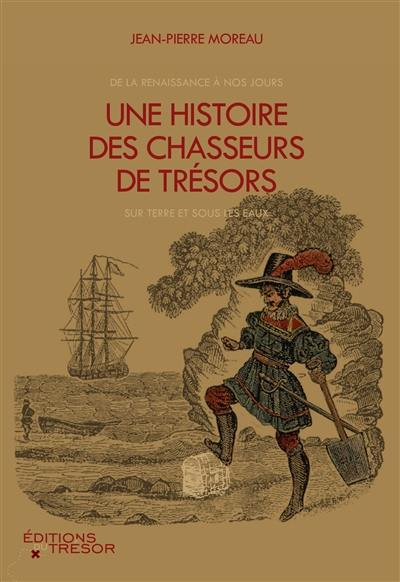 Une histoire des chasseurs de trésors