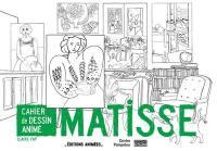 Matisse : cahier de dessin animé