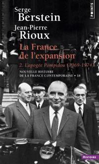 La France de l'expansion. Volume 2, L'apogée Pompidou, 1969-1974