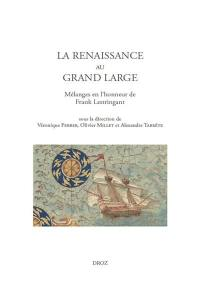 La Renaissance au grand large