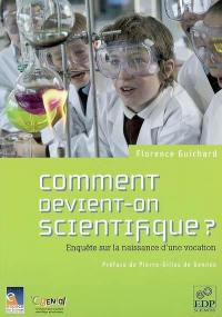 Comment devient-on scientifique ?