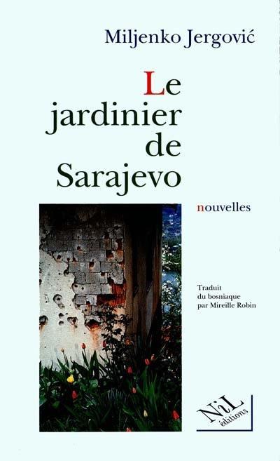 Le jardinier de Sarajevo