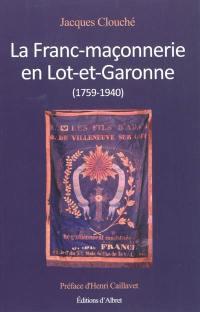 La franc-maçonnerie en Lot-et-Garonne, 1759-1940