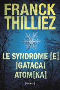 Le syndrome E; Gataca; Atomka