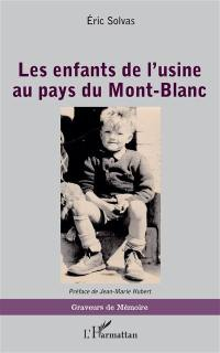 Les enfants de l'usine au pays du Mont-Blanc
