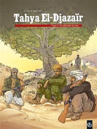 Tahya El-Djazaïr. Volume 2, Du sable plein les yeux