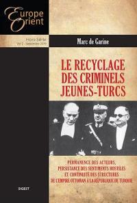 Europe & Orient, hors série. n° 2, Le recyclage des criminels Jeunes-Turcs