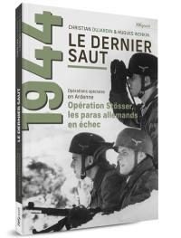 1944. Volume 1, Le dernier saut
