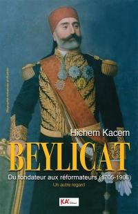 Beylicat, du fondateur aux réformateurs (1705-1906)