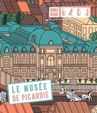 Dada, hors série. n° 6, Le musée de Picardie