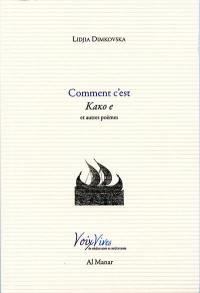 Comment c'est = Kako e : et autres poèmes