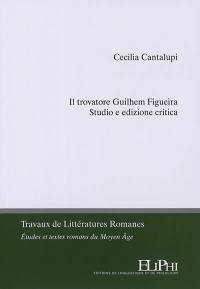 Il trovatore Guilhem Figueira