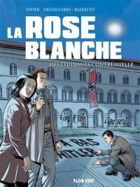 La Rose blanche : des étudiants contre Hitler