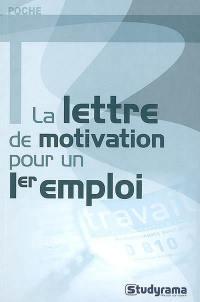 La lettre de motivation pour un premier emploi