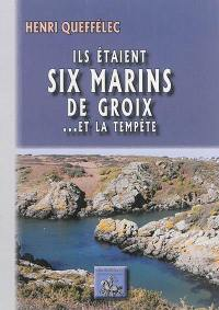 Ils étaient six marins de Groix... et la tempête