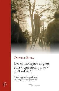 Les catholiques anglais et la question juive (1917-1967)