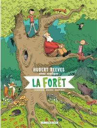Hubert Reeves nous explique. Volume 2, La forêt