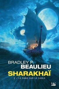 Sharakhaï. Volume 2, Le sang sur le sable