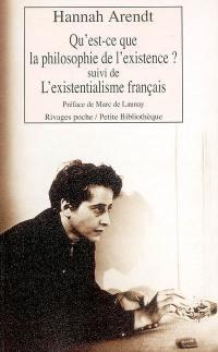 Qu'est-ce que la philosophie de l'existence ?; Suivi de L'existentialisme français; Suivi de Heidegger le renard