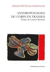Anthropologies du corps en transes