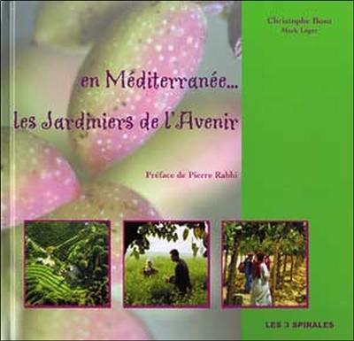 En Méditerranée... les jardiniers de l'avenir