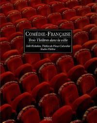 Comédie-Française, trois théâtres dans la ville