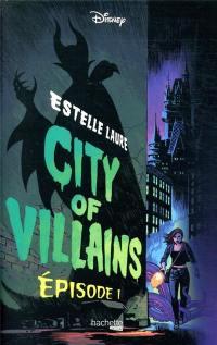 City of Villains. Volume 1,