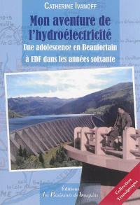 Mon aventure de l'hydroélectricité