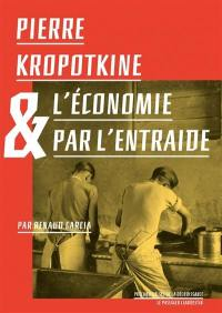 Pierre Kropotkine & l'économie par l'entraide