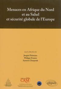 Menaces en Afrique du Nord et au Sahel et sécurité globale de l'Europe