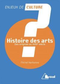 Histoire des arts. Volume 1, Des origines au XVIIIe siècle