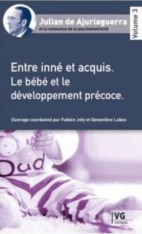 Julian de Ajuriaguerra et la naissance de la psychomotricité. Volume 3, Entre inné et acquis