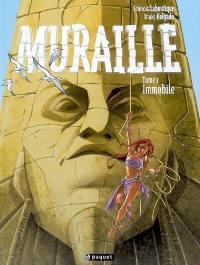 Muraille. Volume 1, Immobile