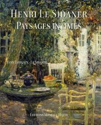 Henri Le Sidaner en son jardin de Gerberoy 1901-1939