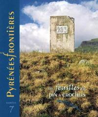 Feuilles du Pin à crochets (Les). n° 7, Pyrénées frontières