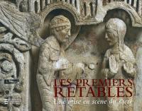 Les premiers retables (XIIe-début du XVe siècle)