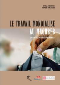 Le travail mondialisé au Maghreb
