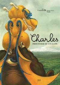 Charles, prisonnier du cyclope