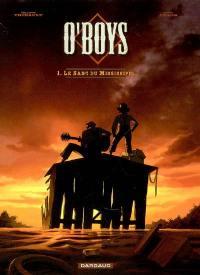 O'Boys. Volume 1, Le sang du Mississippi